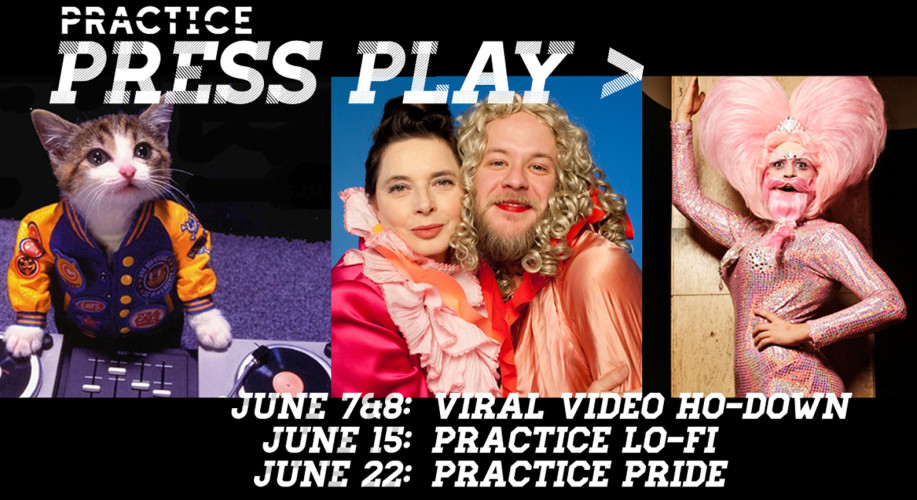 PRESS PLAY // June 7 through June 29